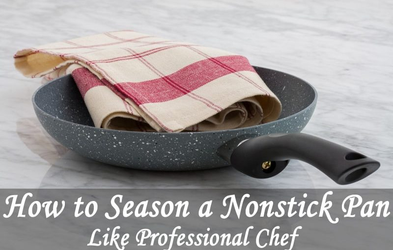 How to Season a Nonstick Pan Like Professional Chef