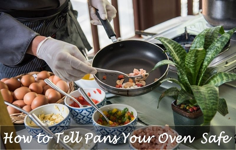 How to Tell Pans You Can Put in the Oven