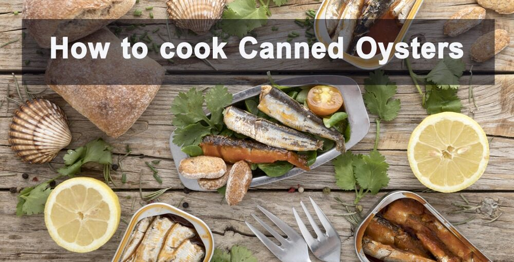 how to cook canned oysters